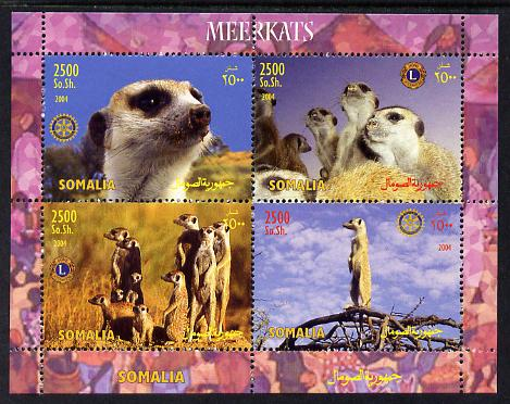 Somalia 2004 Meerkats perf sheetlet containing 4 values each with Lions Int or Rotary logos unmounted mint. Note this item is privately produced and is offered purely on its thematic appeal, it has no postal validity