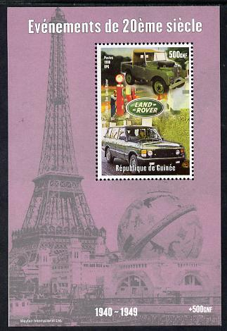 Guinea - Conakry 1998 Events of the 20th Century 1940-1949 Launch of Land Rover perf souvenir sheet unmounted mint. Note this item is privately produced and is offered pu...