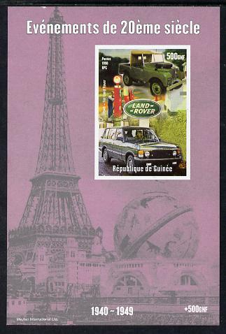 Guinea - Conakry 1998 Events of the 20th Century 1940-1949 Launch of Land Rover imperf souvenir sheet unmounted mint. Note this item is privately produced and is offered ...