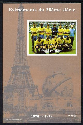 Niger Republic 1998 Events of the 20th Century 1970-1979 Brazil Football Champions imperf souvenir sheet unmounted mint. Note this item is privately produced and is offered purely on its thematic appeal