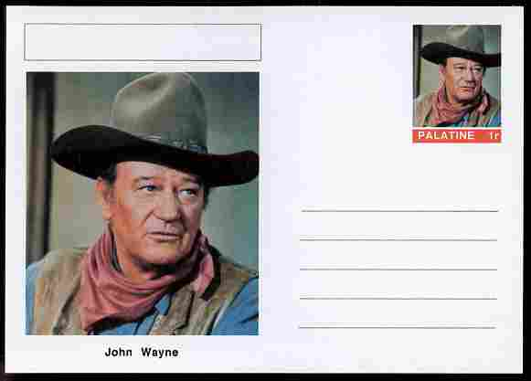 Palatine (Fantasy) Personalities - John Wayne (actor) postal stationery card unused and fine