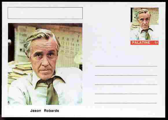 Palatine (Fantasy) Personalities - Jason Robards (actor) postal stationery card unused and fine