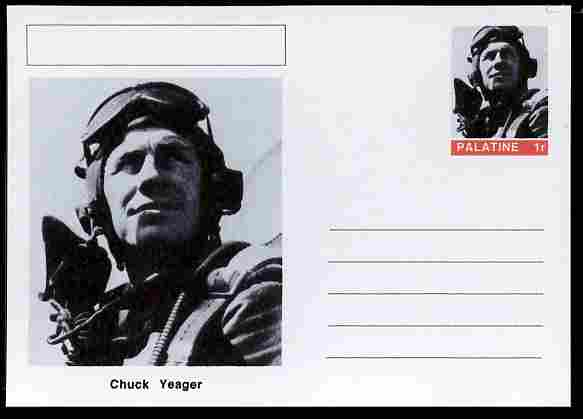Palatine (Fantasy) Personalities - Chuck Yeager (aviation pioneer) postal stationery card unused and fine