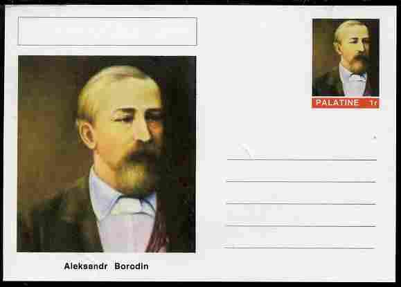Palatine (Fantasy) Personalities - Aleksandr Borodin (composer) postal stationery card unused and fine