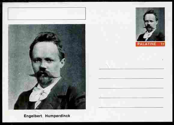 Palatine (Fantasy) Personalities - Engelbert Humperdinck (composer) postal stationery card unused and fine