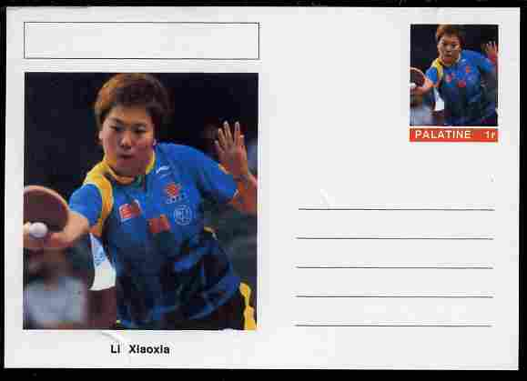 Palatine (Fantasy) Personalities - Li Xiaoxia (table tennis) postal stationery card unused and fine