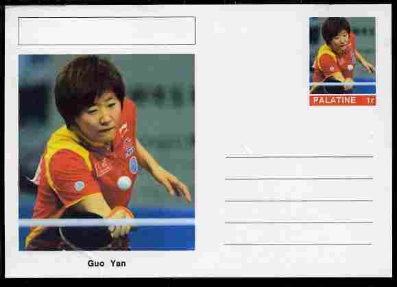 Palatine (Fantasy) Personalities - Guo Yan (table tennis) postal stationery card unused and fine