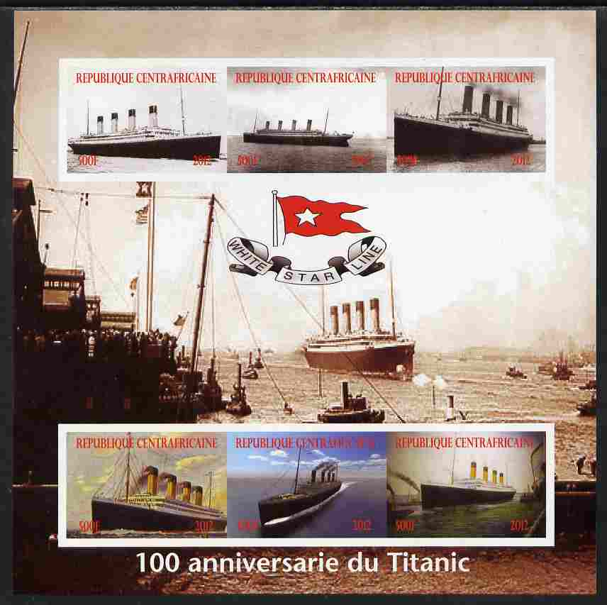 Central African Republic 2012 The Titanic - 100th Anniversary imperf sheetlet containing 6 values unmounted mint. Note this item is privately produced and is offered purely on its thematic appeal, it has no postal validity